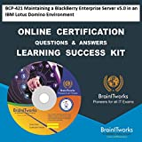 BCP-421 Maintaining a BlackBerry Enterprise Server v5.0 in an IBM Lotus Domino Environment Online Certification Video Learning Made Easy
