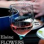 In Rapid Succession | Elaine Flowers