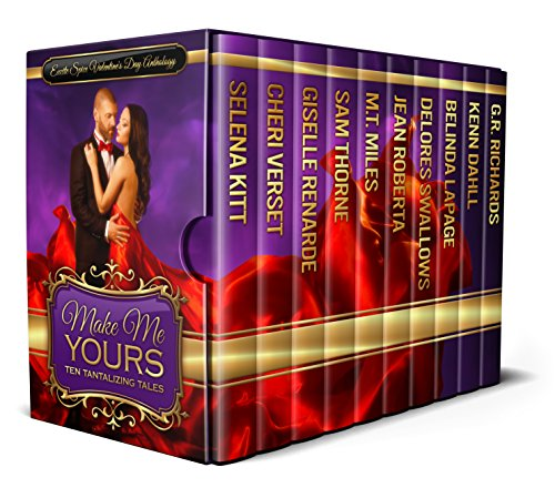 Make Me Yours: Excite Spice Valentine's Day Anthology (Excite Spice Boxed Sets) by [Kitt, Selena, Renarde, Giselle, Thorne, Sam, Miles, M.T., Roberta, Jean, Swallows, Delores, LaPage, Belinda, Dahll, Kenn, Richards, G.R., Verset, Cheri]
