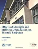 Effects of Strength and Stiffness Degradation on Seismic Response (FEMA P440A / June 2009), U. S. Department Security and Federal Emergency Agency, 1484018796