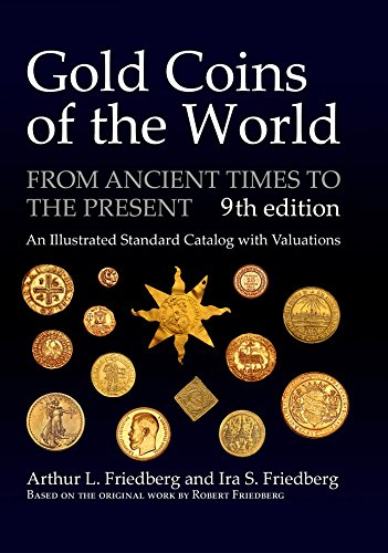 Gold Coins of the World: From Ancient Times to the Present; an Illustrated Standard Catalog With Valuations (English, German, French, Italian and Spanish Edition) (English Coins)