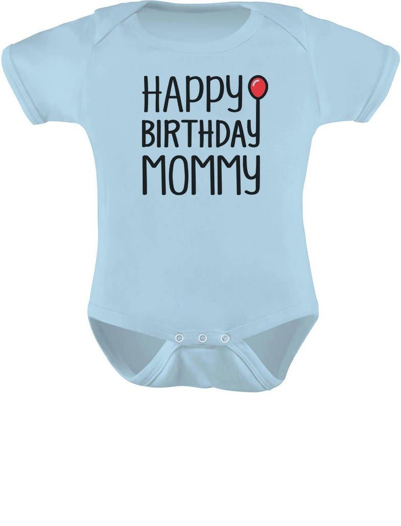 Tstars Happy Birthday Mommy Cute Boy/Girl Infant Mom's Gift Baby Bodysuit 6M Aqua
