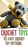 Crochet Toys: 10 Easy Crochet Toy Patterns