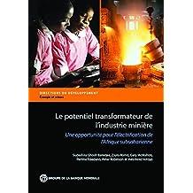 Le potentiel transformateur de l'industrie minière en Afrique: Le potentiel transformateur de l'industrie minière : Une opportunité pour l'électrification ... in Development - Energy and Mining)