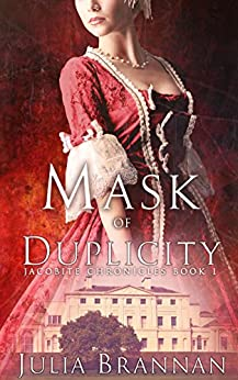Mask of Duplicity (The Jacobite Chronicles Book 1) by [Brannan, Julia]
