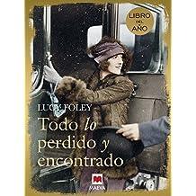 Todo lo perdido y encontrado (Éxitos literarios) (Spanish Edition)