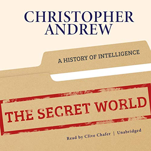 The Secret World: A History of Intelligence by Blackstone Audio, Inc.