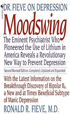 Moodswing: Dr  Fieve on Depression: The Eminent Psychiatrist