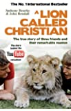 (A Lion Called Christian) BY (Bourke, Anthony) on 2010