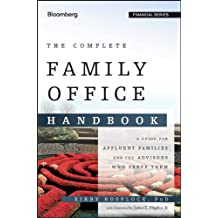 The Complete Family Office Handbook: A Guide for Affluent Families and the Advisors Who Serve Them (Bloomberg Financial) (English Edition)