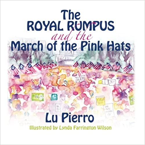 The Royal Rumpus and the March of the Pink Hats