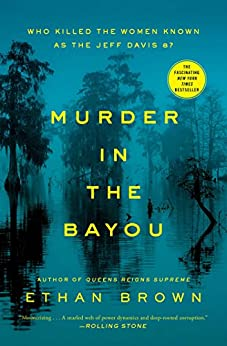 Murder in the Bayou: Who Killed the Women Known as the Jeff Davis 8? by [Brown, Ethan]