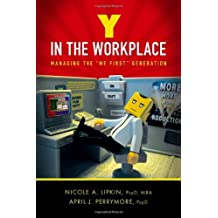 """Y in the Workplace: Managing the """"Me First"""" Generation"""