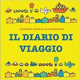 olimpia ruiz di altamirano  Il diario di viaggio: Un libro da mettere in valigia e completare ...