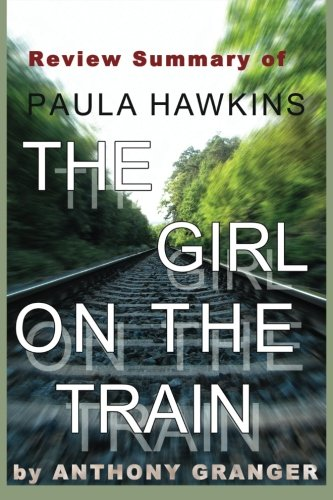 Review Summary of The Girl on the Train: A Novel by Paula Hawkins (Paula Hawkins The Girl On The Train Review)