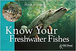 Know Your Freshwater Fishes (Know Your... Series)