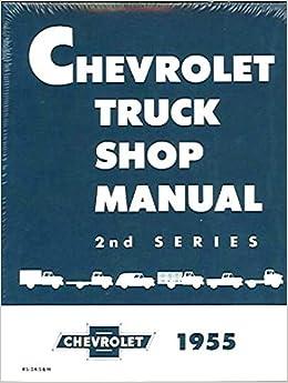 1955 chevrolet 2nd series truck shop service repair manual book engine  drivetrain wiring oe: gm chevy chevrolet truck pickup: amazon com: books