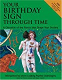 img - for Your Birthday Sign Through Time: A Chronicle of the Forces That Shape Your Destiny book / textbook / text book