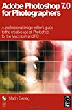 Adobe Photoshop 7.0 for Photographers: A professional image editor's guide to the creative use of Photoshop for the Macintosh and PC