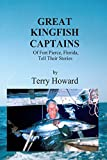 Great Kingfish Captains (Of Fort Pierce, Florida, Tell Their Stories)