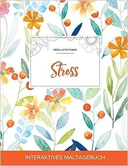 Book Maltagebuch für Erwachsene: Stress (Tierillustrationen, Frühlingsblumen)