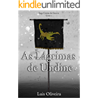 As Lágrimas de Undine (Cinzas da Guerra Livro 1)