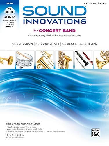 Sound Innovations for Concert Band, Bk 1: A Revolutionary Method for Beginning Musicians (Electric Bass), Book, CD &
