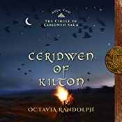 Ceridwen of Kilton: The Circle of Ceridwen Saga, Book 2 | Octavia Randolph