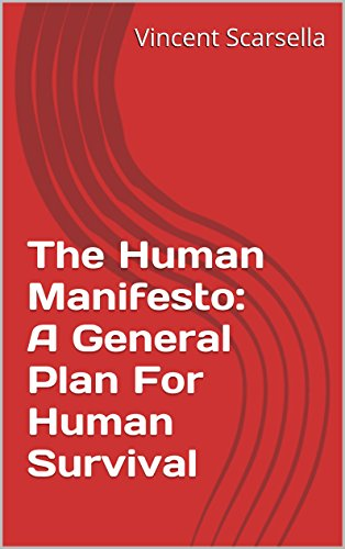 The human manifesto a general plan for human survival kindle the human manifesto a general plan for human survival by scarsella vincent fandeluxe Image collections