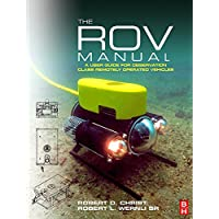 The ROV Manual: A User Guide for Observation Class Remotely Operated Vehicles