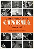 The Classical Mexican Cinema: The Poetics of the Exceptional Golden Age Films (Texas Film and Media Studies)