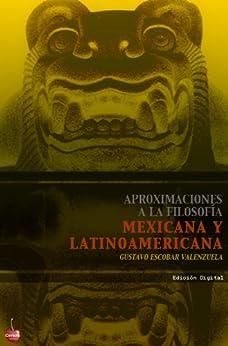 Aproximaciones a la filosofía mexicana y latinoamericana de [Escobar, Gustavo]