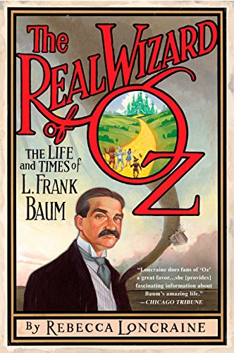 The Real Wizard of Oz: The Life and Times of L. Frank Baum by Avery