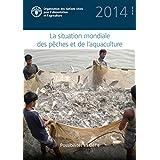 La situation mondiale des pêches et de l'aquaculture 2014 (SOFIA) (French Edition)