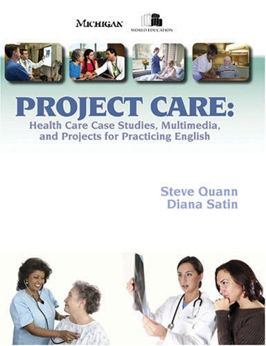 Download Project Care: Health Care Case Studies, Multimedia, and Projects for Practicing English PDF