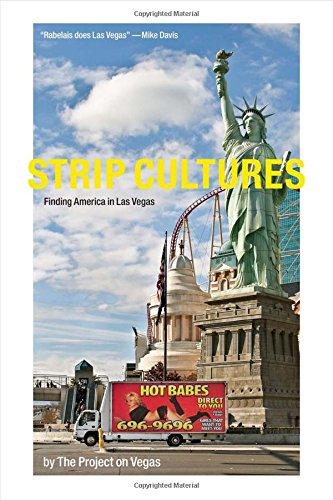 Download Strip Cultures: Finding America in Las Vegas PDF