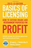 Basics of Licensing : How to Extend Brand and Entertainment Properties for Profit, Battersby, Gregory J. and Simon, Danny, 0983096333