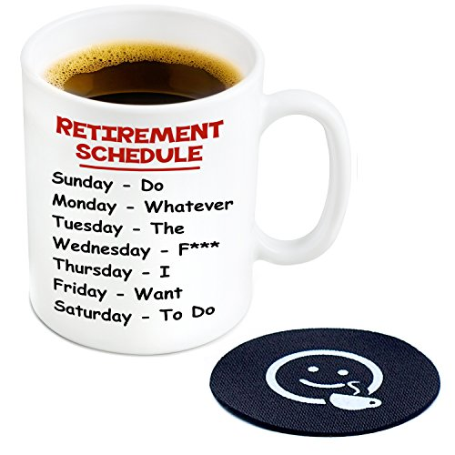 Retirement Schedule Novelty Coffee Mug Coaster Included - 11 oz Ceramic