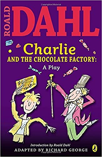 charlie and the chocolate factory a play richard r george charlie and the chocolate factory a play richard r george 9780142407905 com books