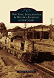 New York, Susquehanna & Western Railroad in New Jersey (Images of Rail)