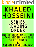 KHALED HOSSEINI - SERIES READING ORDER (SERIES LIST) - IN ORDER: AND THE MOUNTAINS ECHOED, A THOUSAND SPLENDID SUNS, THE KITE RUNNER & THE KITE RUNNER: A GRAPHIC NOVEL