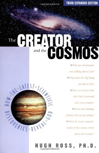 The creator and the cosmos how the latest scientific discoveries of the creator and the cosmos how the latest scientific discoveries of the century reveal god hugh ross 9781576832882 amazon books fandeluxe Gallery