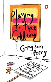 Book Cover: Playing to the Gallery: Helping Contemporary Art in Its Struggle to Be Understood