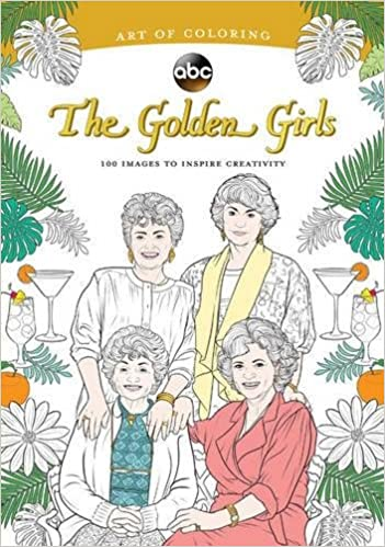 Amazon com art of coloring golden girls 100 images to inspire creativity 9781484787441 dbg books