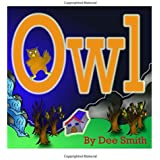 Owl: A Rhyming Picture Book for Children about an Owl in the Autumn Night.