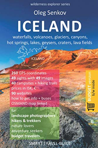 ICELAND, waterfalls, volcanoes, glaciers, canyons, hot springs, lakes, geysers, craters, lava fields: Smart Travel Guide for Nature Lovers, Hikers, ... (budget version, b/w) (Wilderness Explorer)