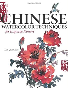 chinese watercolor techniques for exquisite flowers amazon com books