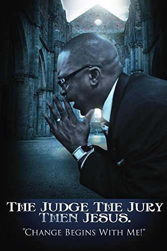 Amazon the judge the jury then jesus ebook james kornegay the judge the jury then jesus by kornegay james fandeluxe PDF