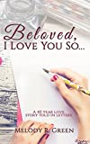 Beloved, I Love You So...: A 40 year love story told in letters