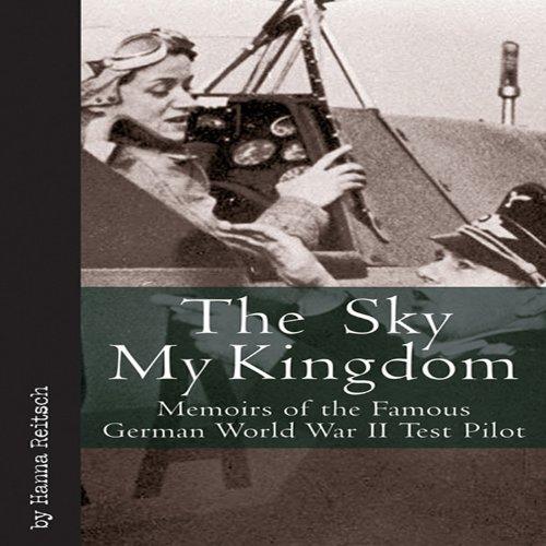 The Sky My Kingdom: Memoirs of the Famous German World War II Test Pilot (Vintage Aviation Series) pdf